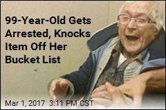 99-Year-Old Gets Arrested, Knocks Item Off Her Bucket List