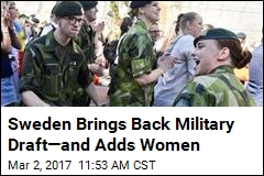Sweden Brings Back Military Draft—and Adds Women