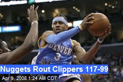Nuggets Rout Clippers 117-99