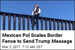 Mexican Politician: Even With Wall, I Can Jump Into US