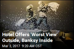 Hotel Offers 'Worst View' Outside, Banksy Inside