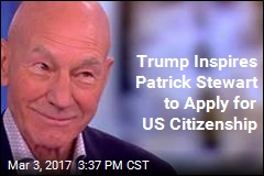 Patrick Stewart Wants Citizenship to Oppose Trump