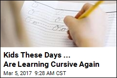 Kids These Days ... Are Learning Cursive Again
