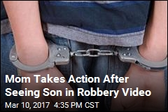 Mom Takes Action After Seeing Son in Robbery Video