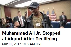Muhammad Ali Jr. Stopped at Airport After Testifying