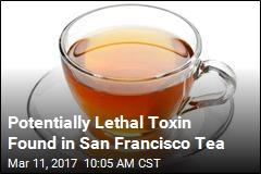 Toxic Tea Poisons San Francisco Residents