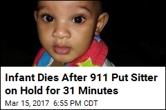 Infant Dies After 911 Put Sitter on Hold for 31 Minutes