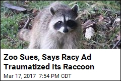 Zoo's Lawsuit: 'Erotic' Ad Traumatized Our Racoon