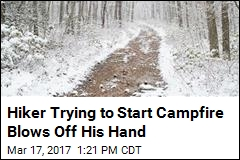 Hiker Trying to Start Campfire Blows Off His Hand