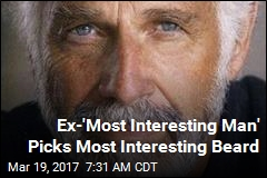 Ex-'Most Interesting Man' Picks Most Interesting Beard