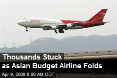 Thousands Stuck as Asian Budget Airline Folds