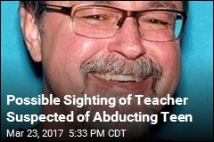 Teacher Accused of Abducting Teen Girl May Be in Texas
