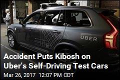 Accident Puts Kibosh on Uber's Self-Driving Test Cars