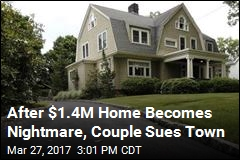 After $1.4M Home Becomes Nightmare, Couple Sue Town