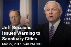 Jeff Sessions Issues Warning to Sanctuary Cities
