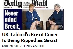 UK Tabloid's Brexit Cover Is Being Ripped as Sexist