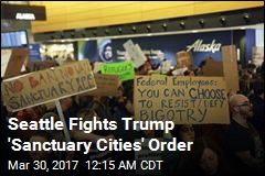 Seattle Fights Trump 'Sanctuary Cities' Order