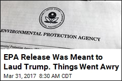 EPA Release Was Meant to Laud Trump. Things Went Awry