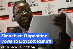 Zimbabwe Opposition Vows to Boycott Runoff
