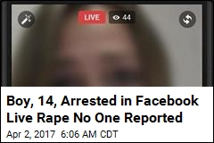 Boy, 14, Arrested in Facebook Live Rape No One Reported