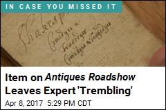 Item on Antiques Roadshow Leaves Expert 'Trembling'