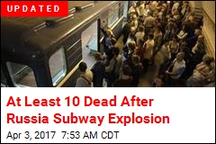Reports: At Least 10 Dead in Russia Subway Explosion