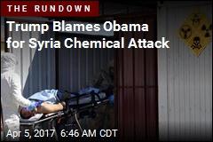 Trump Blames Obama for Syria Chemical Attack