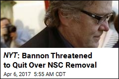 Sources: Bannon Threatened to Quit Over NSC Exit