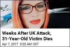 Weeks After UK Attack, 31-Year-Old Victim Dies