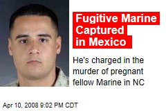 Fugitive Marine Captured in Mexico