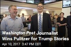 Washington Post Journalist Wins Pulitzer for Trump Stories