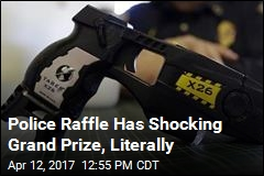 Police Raffle Has Shocking Grand Prize, Literally