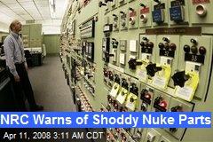 NRC Warns of Shoddy Nuke Parts