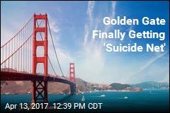 Golden Gate Finally Getting 'Suicide Net'