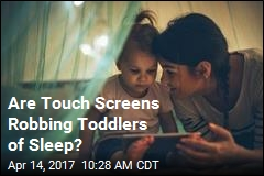 Are Touch Screens Robbing Toddlers of Sleep?