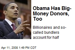 Obama Has Big-Money Donors, Too