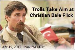 Trolls Take Aim at Christian Bale Flick