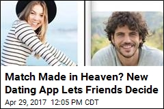 Match Made in Heaven? New Dating App Lets Friends Decide