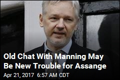 Old Chat With Manning May Be New Trouble for Assange