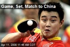 Game, Set, Match to China
