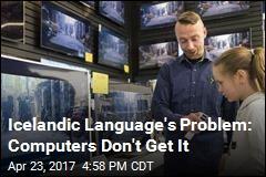 Icelandic Language's Problem: Computers Don't Get It