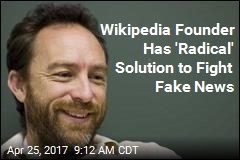 Wikipedia Founder Debuts 'Radical' Site to Fight Fake News