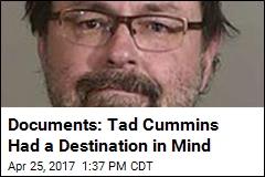 Documents: Tad Cummins Had a Destination in Mind