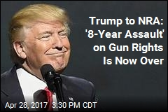 Trump to NRA: '8-Year Assault' on Gun Rights Is Now Over