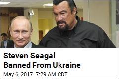 Steven Seagal Banned From Ukraine