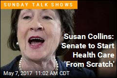 Susan Collins: Senate to Start Health Care 'From Scratch'
