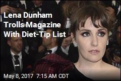 Lena Dunham Trolls Magazine With Diet-Tip List