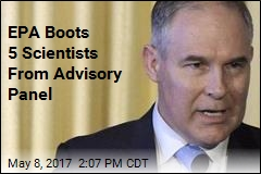 EPA Boots 5 Scientists From Advisory Panel