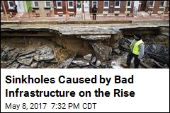 Sinkholes Caused by Bad Infrastructure on the Rise