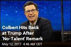 Colbert Hits Back at Trump After 'No-Talent' Remark